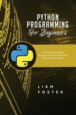 AU25.21 • Buy Python Programming For Beginners: The Ultimate Guide To Learn How To Code From