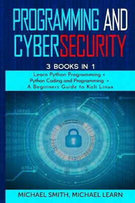 AU31.79 • Buy Programming And Cybersecurity: 3 BOOKS IN 1: Learn Python Programming + Python