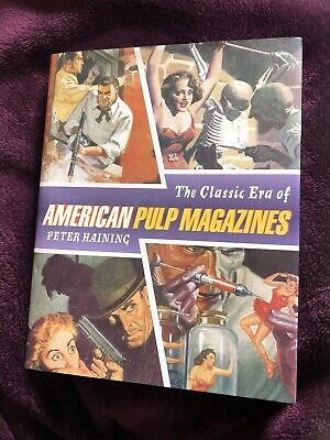 The Classic Era Of American Pulp Magazines Peter Haining As New ! • 3.99£