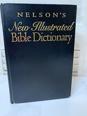 Nelsons New Illustrated Bible Dictionary Hardback Book • 7.09£