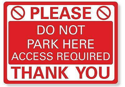 £4.99 • Buy METAL SIGN Do Not Park Here Access Required Waterproof Red White