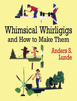 AU29.46 • Buy Whimsical Whirligigs And How To Make Them (Dover Woodworking) By Anders S. Lunde
