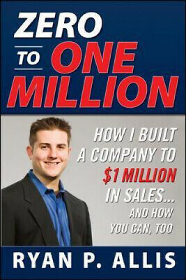 AU46.23 • Buy Zero To One Million: How I Built My Company To $1 Million In Sales . . . And