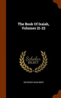 AU56.93 • Buy The Book Of Isaiah, Volumes 21-22 By Sir George Adam Smith