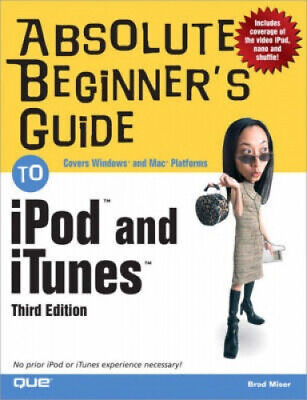 AU42.51 • Buy Absolute Beginner's Guide To IPod (TM) And ITunes (TM) By Brad Miser