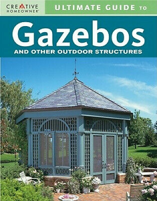 AU136.36 • Buy Ultimate Guide To Gazebos: And Other Outdoor Structures