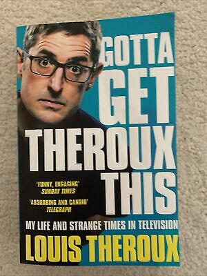 Louis Theroux Book Gotta Get Theroux This: Life And Strange Times In Television • 1£