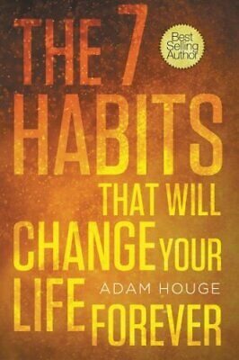 AU54.74 • Buy 7 HABITS THAT WILL CHANGE YOUR LIFE FOREVER By Adam Houge *Excellent Condition*