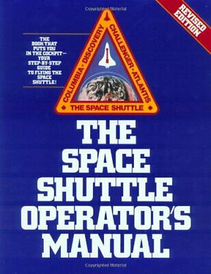SPACE SHUTTLE OPERATOR'S MANUAL, REVISED EDITION By Kerry Mark Joels **Mint** • 60.95£