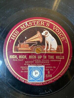 78RPM Hot Dance: Savoy Orpheans 'High High High Up In The Hills' HMV! • 10.99£