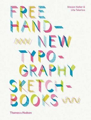 FREEHAND: NEW TYPOGRAPHY SKETCHBOOKS By Steven Heller & Lita Talarico **Mint** • 27.13£