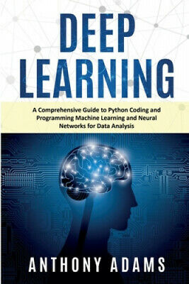AU39.90 • Buy Deep Learning: A Comprehensive Guide To Python Coding And Programming Machine