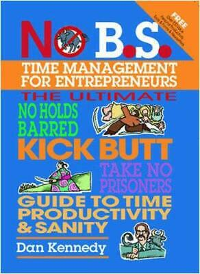 NO B.S. TIME MANAGEMENT FOR ENTREPRENEURS By Dan Kennedy **Mint Condition** • 15.56£