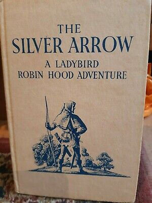 The Silver Arrow A Ladybird Robin Hood Adventure - No Date So Maybe 1st Edition • 2.50£