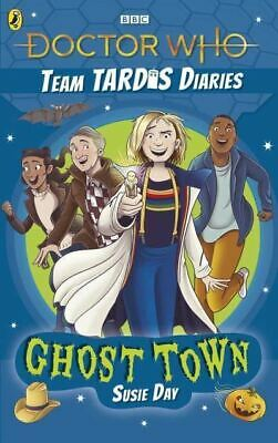 £5.54 • Buy Doctor Who: Ghost Town: The Team TARDIS Diaries, Volume 2 By Susie Day