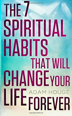 AU20.81 • Buy 7 SPIRITUAL HABITS THAT WILL CHANGE YOUR LIFE FOREVER By Adam Houge