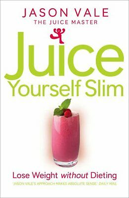 £2.90 • Buy Juice Yourself Slim: Lose Weight Without Dieting By Jason Vale (Paperback, 2008)