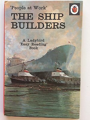 THE SHIP BUILDERS 'People At Work'Ladybird Books. Dated 1969, Excellent Cond. • 6£