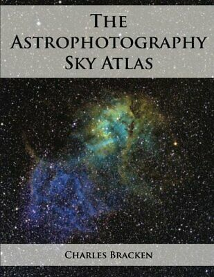 ASTROPHOTOGRAPHY SKY ATLAS By Charles Bracken **BRAND NEW** • 37.66£