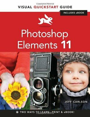 £8.84 • Buy PHOTOSHOP ELEMENTS 11: VISUAL QUICKSTART GUIDE By Jeff Carlson *Mint Condition*