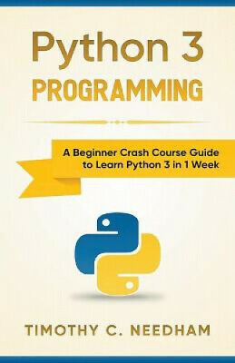 AU28.13 • Buy Python 3 Programming: A Beginner Crash Course Guide To Learn Python 3 In 1 Week