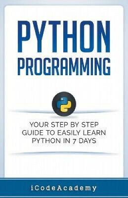AU28.85 • Buy Python Programming: Your Step By Step Guide To Easily Learn Python In 7 Days