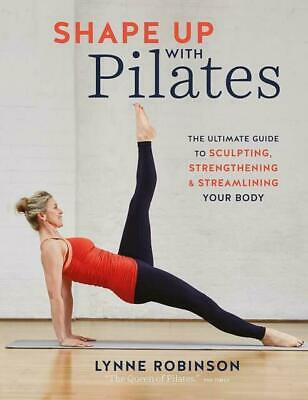 £15.40 • Buy Shape Up With Pilates: The Ultimate Guide To Sculpting, Strengthening And...