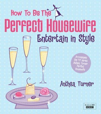 £8.87 • Buy HOW TO BE PERFECT HOUSEWIFE: ENTERTAIN IN STYLE By Anthea Turner Mint Condition