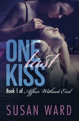$ CDN17.18 • Buy ONE LAST KISS (AFFAIR WITHOUT END) (VOLUME 1) By Susan Ward **BRAND NEW**