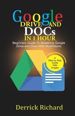 AU17.45 • Buy Google Drive And Docs In 1 Hour: Beginners Guide To Mastering Google Drive ...
