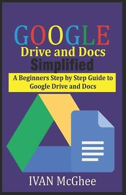 AU12.28 • Buy Google Drive And Docs Simplified: A Beginners Step By Step Guide To Google ...