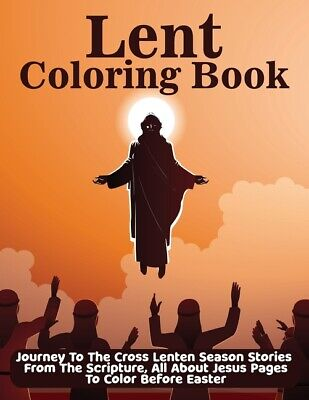 AU12.90 • Buy Lent Coloring Book: Journey To The Cross Lenten Season Stories From The Scr...