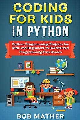 AU24.81 • Buy Coding For Kids In Python: Python Programming Projects For Kids And Beginne...