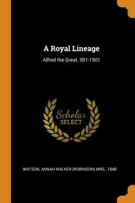 £14.91 • Buy A Royal Lineage: Alfred The Great  901-1901