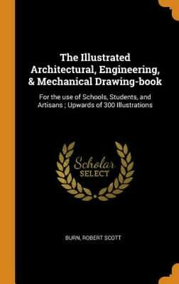 £21.45 • Buy The Illustrated Architectural, Engineering, & Mechanical Drawing-Book: For ...