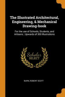 £13.27 • Buy The Illustrated Architectural, Engineering, & Mechanical Drawing-Book: For ...