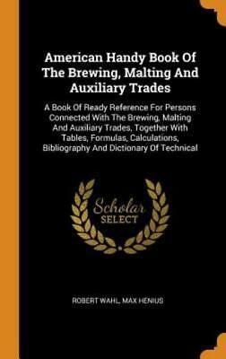 £32.09 • Buy American Handy Book Of The Brewing, Malting And Auxiliary Trades: A Book Of...