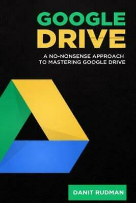 AU14.90 • Buy Google Drive: A No Nonsense Approach To Mastering Google Drive