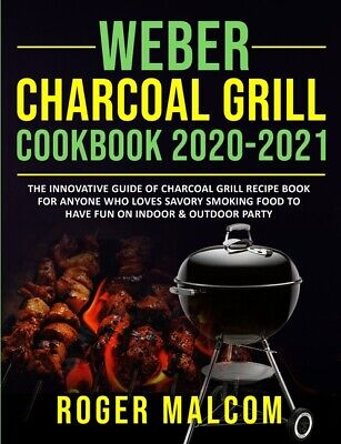 $ CDN17.68 • Buy Weber Charcoal Grill Cookbook 2020-2021: The Innovative Guide Of Charcoal G...