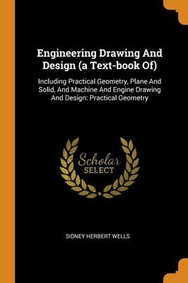 £14.08 • Buy Engineering Drawing And Design (A Text-Book Of): Including Practical Geomet...