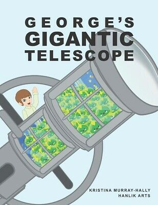 £10.63 • Buy George's Gigantic Telescope: A Book About A Boy And His Great Space Adventu...