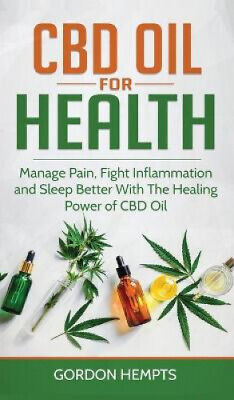 AU38.05 • Buy CBD Oil For Health: Manage Pain, Fight Inflammation And Sleep Better With The