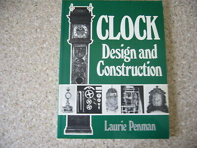 Clock Design And Construction Book By Laurie Penman • 14£