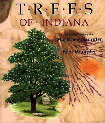 $ CDN52.43 • Buy TREES OF INDIANA: ORIGINAL PAINTINGS BY MARYROSE WAMPLER - Hardcover *Excellent*