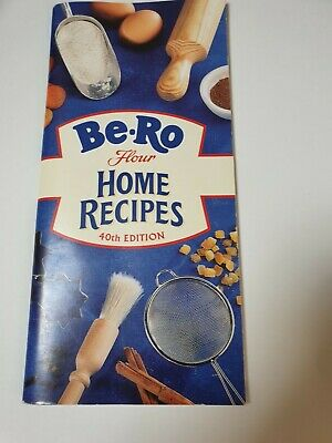Be-Ro Flour Home Recipes 40th Edition • 6£