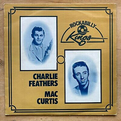 CHARLIE FEATHERS * MAC CURTIS * Rockabilly Kings * Rare First Press * Excellent • 7.50£
