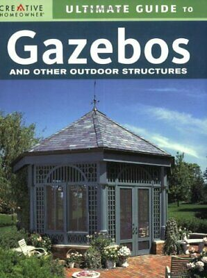 AU31.54 • Buy ULTIMATE GUIDE TO GAZEBOS & OTHER OUTDOOR STRUCTURES By Editors Of Creative Mint
