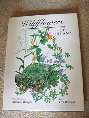 $ CDN50.93 • Buy WILDFLOWERS OF INDIANA By Fred R. Wampler - Hardcover