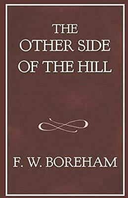$ CDN37.43 • Buy OTHER SIDE OF HILL: AND HOME AGAIN ( F. W. BOREHAM REPRINT By Frank W. Boreham