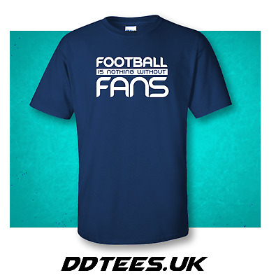 £8 • Buy FOOTBALL IS NOTHING WITHOUT FANS Brand New Navy Tee